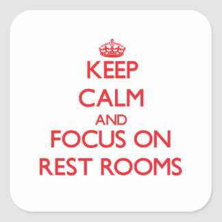 Keep Calm and focus on Rest Rooms Sticker