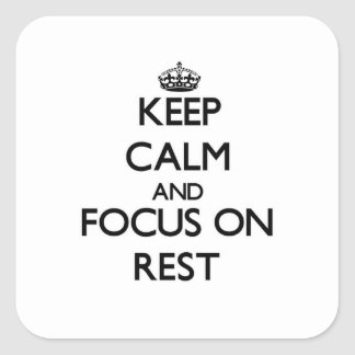 Keep Calm and focus on Rest Square Sticker