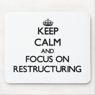 Keep Calm and focus on Restructuring Mouse Pad