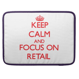 Keep Calm and focus on Retail Sleeve For MacBook Pro