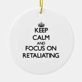 Keep Calm and focus on Retaliating Christmas Ornament