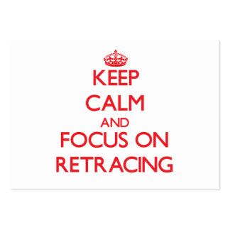 Keep Calm and focus on Retracing Business Card