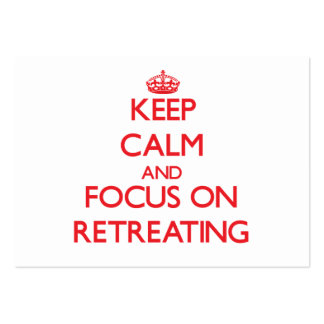 Keep Calm and focus on Retreating Business Card