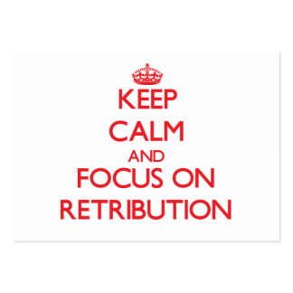 Keep Calm and focus on Retribution Business Card Templates
