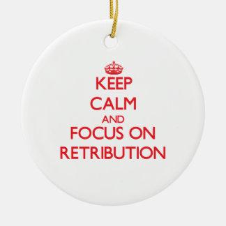 Keep Calm and focus on Retribution Christmas Ornament