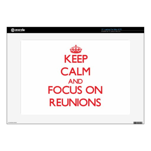 Keep Calm and focus on Reunions Skin For Laptop