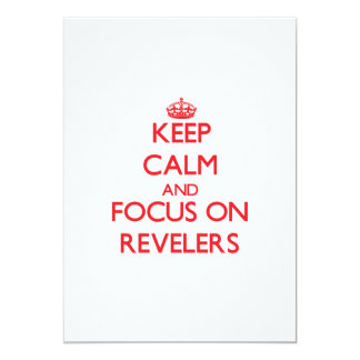Keep Calm and focus on Revelers 5x7 Paper Invitation Card