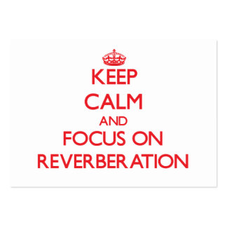 Keep Calm and focus on Reverberation Business Card Templates