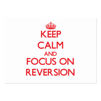 Keep Calm and focus on Reversion Business Card
