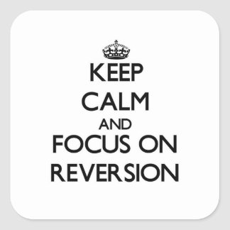 Keep Calm and focus on Reversion Sticker