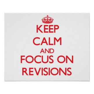 Keep Calm and focus on Revisions Poster