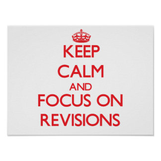 Keep Calm and focus on Revisions Posters