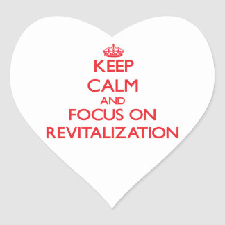 Keep Calm and focus on Revitalization Heart Sticker