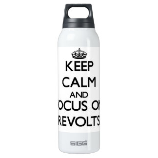 Keep Calm and focus on Revolts 16 Oz Insulated SIGG Thermos Water Bottle