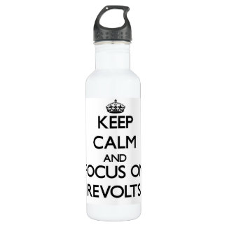 Keep Calm and focus on Revolts 24oz Water Bottle