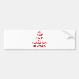 Keep Calm and focus on Rewinds Bumper Sticker