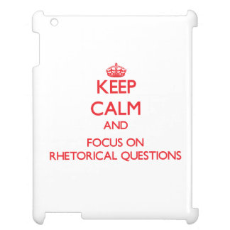 Keep Calm and focus on Rhetorical Questions iPad Cover