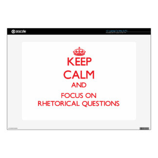 """Keep Calm and focus on Rhetorical Questions Decals For 15"""" Laptops"""