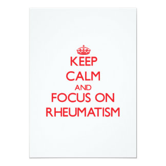 Keep Calm and focus on Rheumatism Personalized Invites