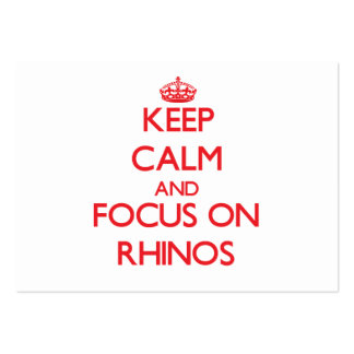 Keep Calm and focus on Rhinos Business Card