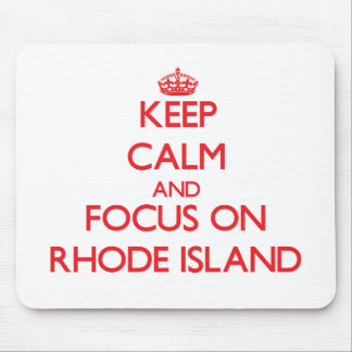 Keep Calm and focus on Rhode Island Mouse Pad