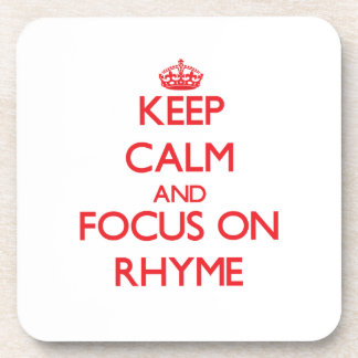 Keep Calm and focus on Rhyme Beverage Coasters