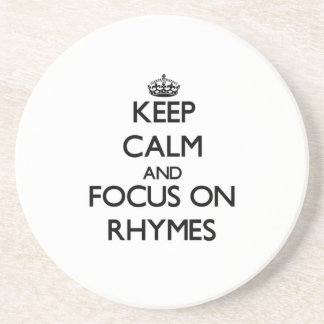 Keep Calm and focus on Rhymes Coasters