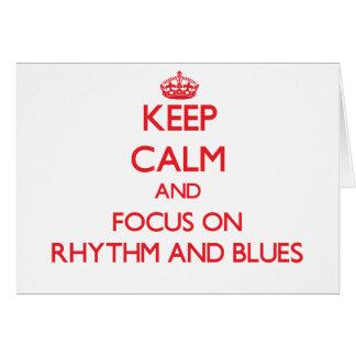 Keep Calm and focus on Rhythm And Blues Greeting Card