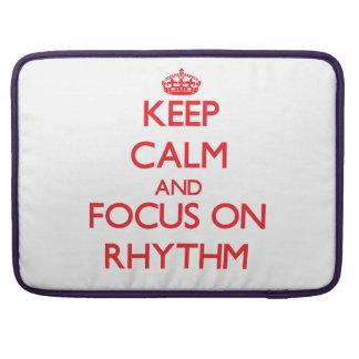 Keep Calm and focus on Rhythm Sleeves For MacBooks