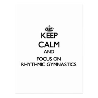 Keep calm and focus on Rhythmic Gymnastics Postcard