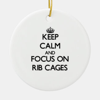 Keep Calm and focus on Rib Cages Ceramic Ornament