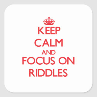 Keep Calm and focus on Riddles Stickers