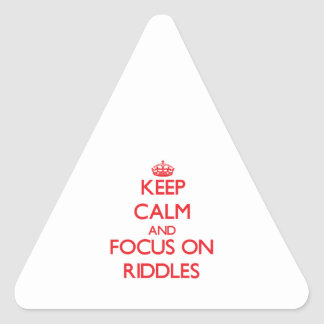 Keep Calm and focus on Riddles Triangle Sticker