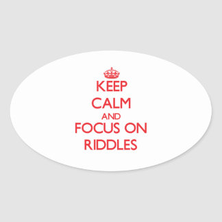 Keep Calm and focus on Riddles Oval Sticker