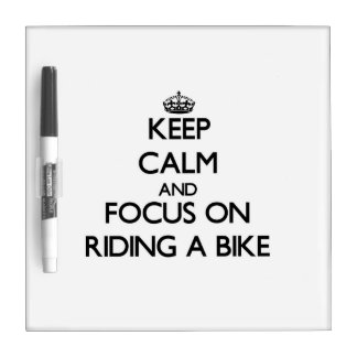 Keep Calm and focus on Riding A Bike Dry-Erase Whiteboard