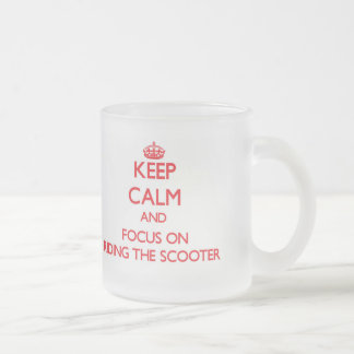 Keep Calm and focus on Riding The Scooter Mugs