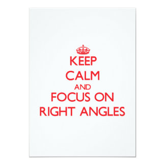 Keep Calm and focus on Right Angles Personalized Invitations
