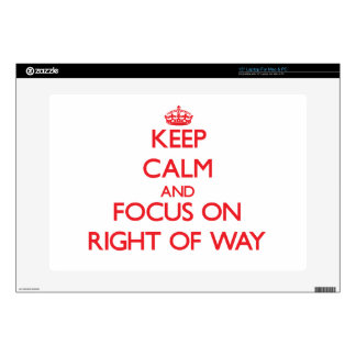 Keep Calm and focus on Right Of Way Skin For Laptop