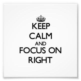Keep Calm and focus on Right Photograph
