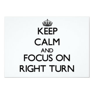 Keep Calm and focus on Right Turn 5x7 Paper Invitation Card