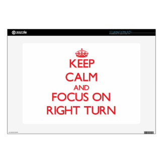 """Keep Calm and focus on Right Turn 15"""" Laptop Skin"""
