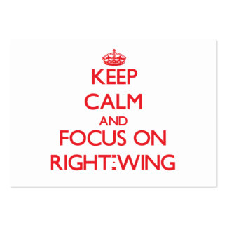 Keep Calm and focus on Right-Wing Business Card Templates