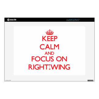Keep Calm and focus on Right-Wing Skins For Laptops