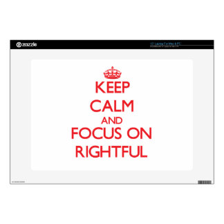"""Keep Calm and focus on Rightful 15"""" Laptop Skins"""