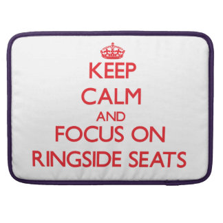 Keep Calm and focus on Ringside Seats MacBook Pro Sleeve