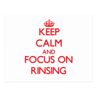 Keep Calm and focus on Rinsing Postcard