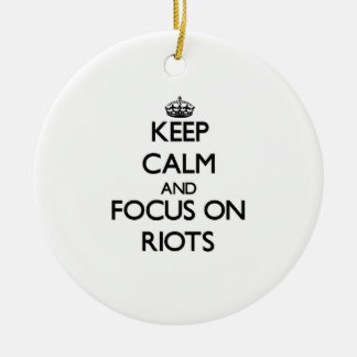 Keep Calm and focus on Riots Christmas Ornament
