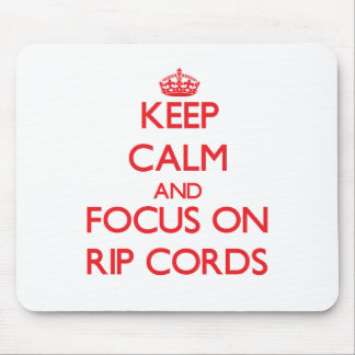 Keep Calm and focus on Rip Cords Mouse Pad