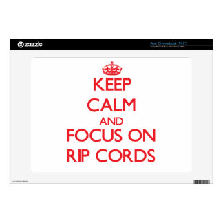 Keep Calm and focus on Rip Cords Acer Chromebook Decal