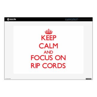"Keep Calm and focus on Rip Cords Skins For 15"" Laptops"